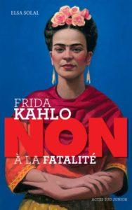 Litt_ado_Frida Khalo, non à la fatalité