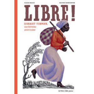 Litt_ado_Libre, Harriet Tubman, une héroïne américaine