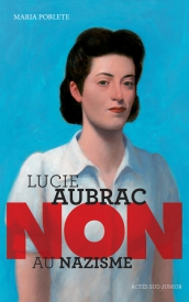 Litt_ado_Lucie Aubrac, non au nazisme
