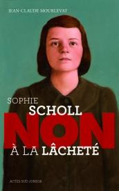 Litt_ado_Sophie Scholl, non à la lâcheté