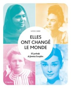 Litt_ado_elles ont changé le monde, 60 portraits de femmes d'exception
