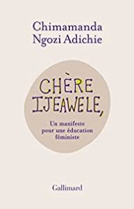 Litt_adulte_Chère Ijeawele, un manifeste pour une éducation féministe