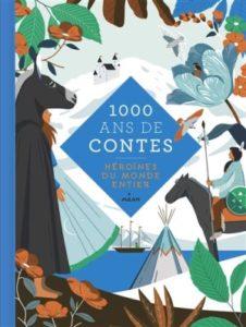 Litt_enfance_1000 ans de contes_héroïnes du monde entier