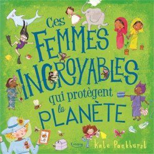 Litt_enfance_ces femmes incroyables qui protègent la planète
